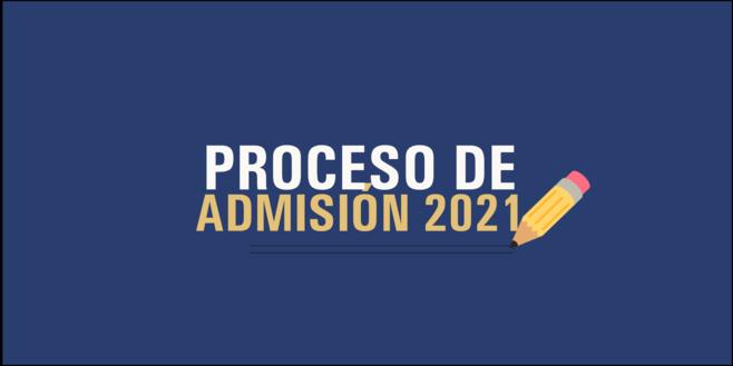 ADMISIONES 2021 / ADMISSIONS 2021