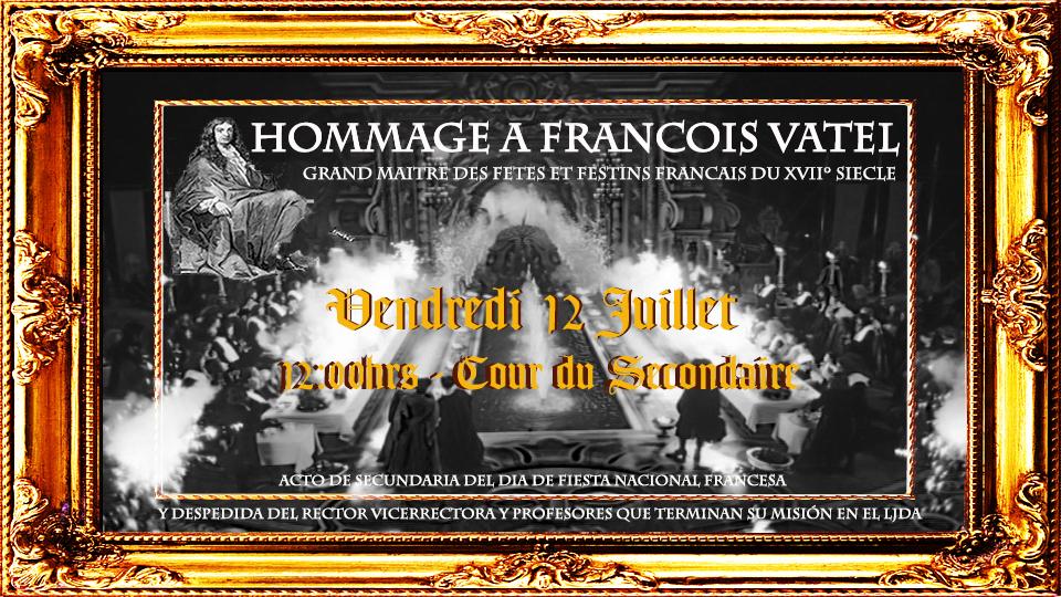 HOMMAGE AU CHEF VATEL LE 12 JUILLET - Retour dans la France du XVIIe siècle pour célébrer le 14 juillet