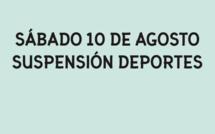 Sábado 10 de agosto: suspensión de deportes