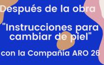 """Obra de Teatro """"Instrucciones para cambiar de piel"""" – Compañía ARO 26"""